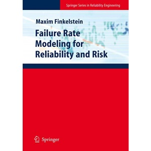 Failure Rate Modelling for Reliability and Risk (Springer Series in Reliability Engineering)