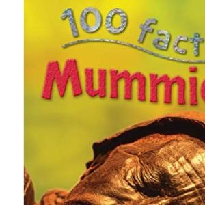 100 Facts on Mummies