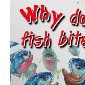 1st Questions and Answers Deadly Creatures: Why Do Fish Bite? (First Questions and Answers)