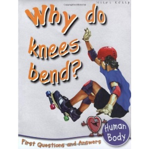 Human Body: Why Do Knees Bend? (First Questions and Answers) (First Q&A)