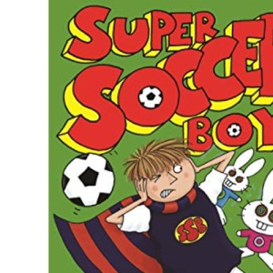 Super Soccer Boy and the Evil Electronic Bunnies (Bk 2)