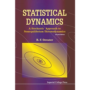 STATISTICAL DYNAMICS: A STOCHASTIC APPROACH TO NONEQUILIBRIUM THERMODYNAMICS (2ND EDITION): A Stochastic Approach to Nonequilibrium Dynamics