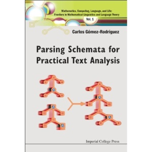 Parsing Schemata for Practical Text Analysis (Mathematics, Computing, Language, and Life: Frontiers in Mathematical)