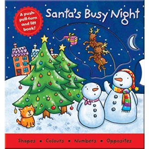 A Push-Pull-Turn and Lift Book: Santa's Busy Night (Board Book Deluxe 2)