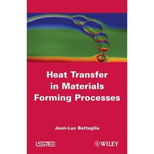 Heat Transfer in Materials Forming Processes: With Exercises and Solutions