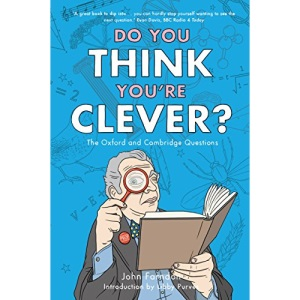 Do You Think You're Clever?: The Oxford and Cambridge Questions: The Oxbridge Questions