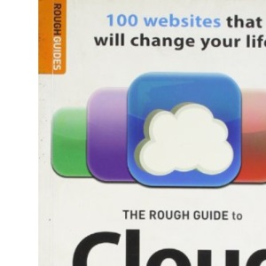 The Rough Guide to Cloud Computing: 100 Websites That Will Change Your Life (Rough Guides Reference)