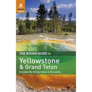 The Rough Guide to Yellowstone & Grand Teton (Rough Guide to Yellowstone & the Grand Tetons)