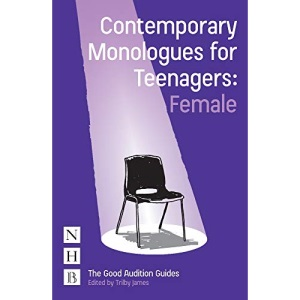 Contemporary Monologues for Teenagers: Female (NHB Good Audition Guides)