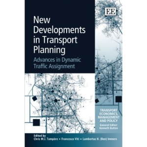 New Developments in Transport Planning: Advances in Dynamic Traffic Assignment (Transport Economics, Management and Policy Series)