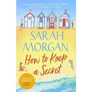 How To Keep A Secret: a fantastic and brilliant feel-good romance fiction book from Sunday Times best selling author!