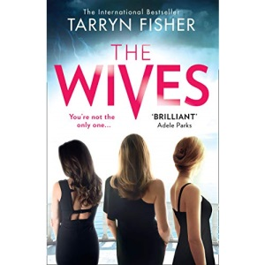 The Wives: The sexiest thriller of 2020. Now an international bestseller.