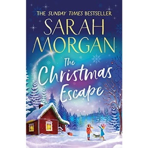 The Christmas Escape: from the Sunday Times bestseller comes a new feel-good and uplifting Christmas romance in 2021