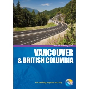 Vancouver & British Columbia 4th, Driving Guides(Drive Around - Thomas Cook)