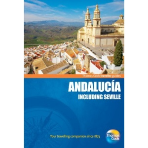 Andalucia, Seville (Thomas Cook Travellers. Andalucia Including Seville)