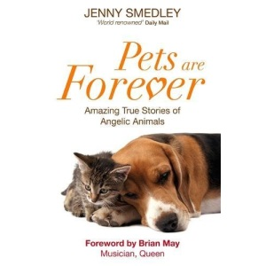 Pets Are Forever: Amazing True Stories of Angelic Animals