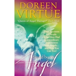 Saved by an Angel: True Accounts of People Who Have Had Extraordinary Experiences with Angels... and How You Can Too!