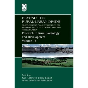 Beyond the Rural Urban Divide: Cross-continental Perspectives on the Differentiated Countryside and Its Regulation (Research in Rural Sociology and ... (Research in Rural Sociology & Development)