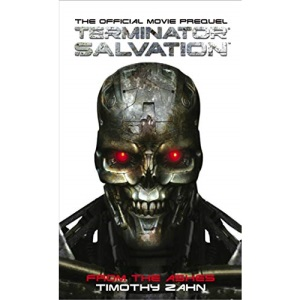 Terminator Salvation: From the Ashes (the Official Movie Prequel Novel)