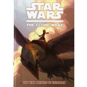 Star Wars: Wind Raiders of Taloraan v. 3: The Clone Wars (Star Wars Clone Wars)