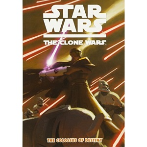 Star Wars : The Clone Wars - The Colossus of Destiny (Vol. 4)