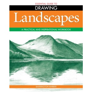 Essential Guide to Drawing: Landscapes - A Practical and Inspirational Workbook