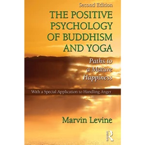 The Positive Psychology of Buddhism and Yoga