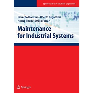 Maintenance for Industrial Systems (Springer Series in Reliability Engineering)