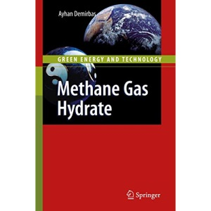 Methane Gas Hydrate (Green Energy and Technology)