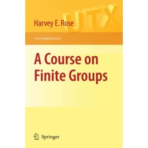 A Course on Finite Groups (Universitext)