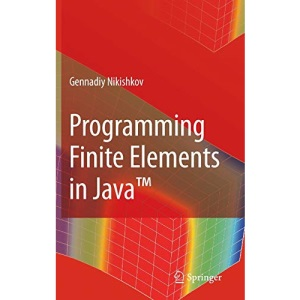 Programming Finite Elements in Java(TM)