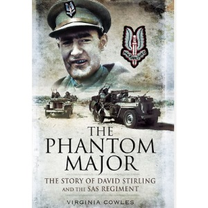The Phantom Major: The Story of David Stirling and the SAS Regiment