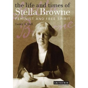 The Life and Times of Stella Browne: Feminist and Free Spirit