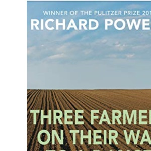 Three Farmers on Their Way to a Dance: From the Booker Prize-shortlisted author of BEWILDERMENT