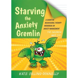 Starving the Anxiety Gremlin for Children Aged 5-9: A Cognitive Behavioural Therapy Workbook on Anxiety Management: 11 (Gremlin and Thief CBT Workbooks)