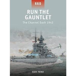 Run The Gauntlet: The Channel Dash 1942 (Raid)