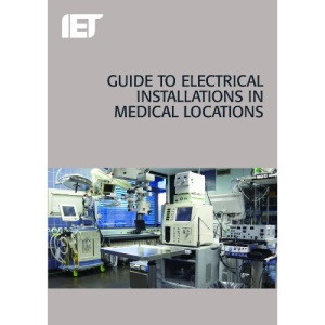 Guide to Electrical Installations in Medical Locations (Electrical Regulations)