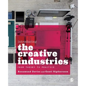 Introducing the Creative Industries: From Theory to Practice