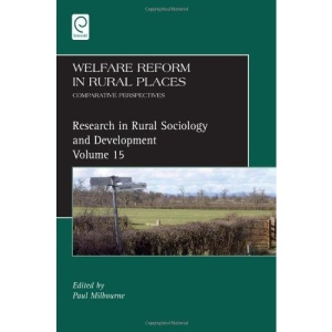 Welfare Reform in Rural Places: Comparative Perspectives: 15 (Research in Rural Sociology & Development)