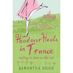 Head Over Heels in France: Falling in Love in the Lot