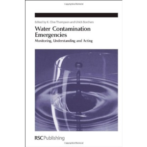 Water Contamination Emergencies: Monitoring, Understanding and Acting (Special Publication)