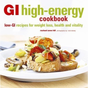 GI High-Energy Cookbook: Low-GI Recipes for Weight Loss, Health and Vitality