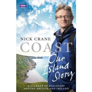 Coast: Our Island Story: A Journey of Discovery Around Britain's Coastline