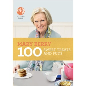 My Kitchen Table: 100 Sweet Treats and Puds (My Kitchen, 8)