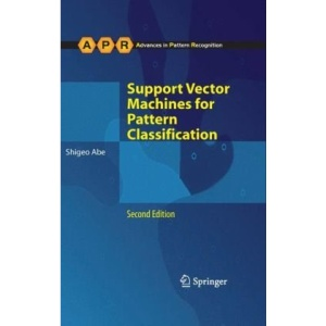 Support Vector Machines for Pattern Classification (Advances in Pattern Recognition)