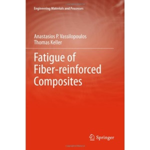 Fatigue of Fiber-reinforced Composites (Engineering Materials and Processes)