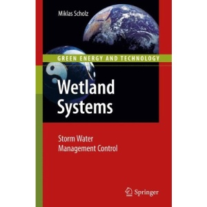 Wetland Systems: Storm Water Management Control (Green Energy and Technology)