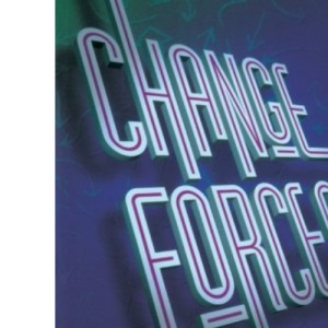 Changing Forces: Probing the Depths of Educational Reform (School development & the management of change series)