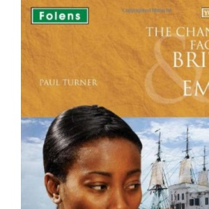 The Changing Face of Britain & Its Empire: Student Book (You're History!)