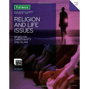 Religion and Life Issues Based on Christianity and Islam: Student Book: WJEC B Unit 1 (GCSE Religious Studies)